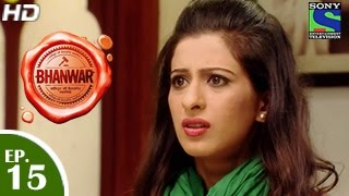 Bhanwar : Episode 15 - 27th February 2015