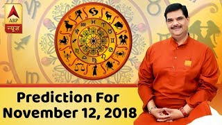 Daily Horoscope With Pawan Sinha: Prediction for November 12, 2018 - ABPNEWSTV