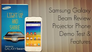Samsung Galaxy Beam Review Projector Phone Demo Test & Features - PhoneRadar