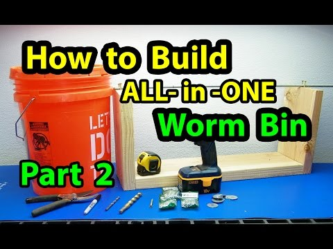 How to Build My ALL-in-ONE Worm Bin Composting & Worm Casting Harvester,  Part 2