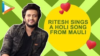 Exclusive: Riteish Deshmukh sings a HOLI song from Mauli - HUNGAMA