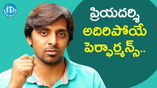 Priyadarshi Excellent Impromptu Performance As a Farmer's Son | Frankly With TNR | iDream Movies - IDREAMMOVIES