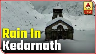 Snowfall, rain in Kedarnath, Rudra Prayag create problems for locals - ABPNEWSTV