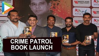 Crime Patrol Book Launch with John Abraham, CID Team and others - HUNGAMA