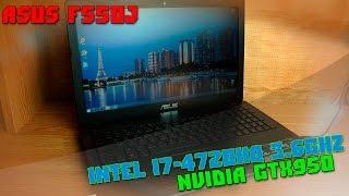 Asus F550j/N550j бюджетный игровой ноутбук для монтажа 4к видео. i7-4720HQ GTX950M