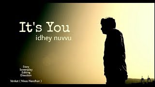 "Telugu new short film// "" It's You (Idhey Nuvvu) "" - YOUTUBE"