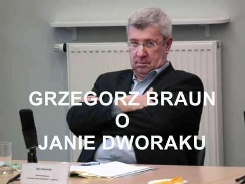 Grzegorz Braun o Janie Dworaku