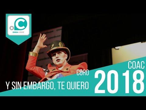 La agrupación Y sin embargo, te quiero llega al COAC 2018 en la modalidad de Coros. En años anteriores (2017) concursaron en el Teatro Falla como El Vapor del Sur, consiguiendo una clasificación en el concurso de Primer Accesit.