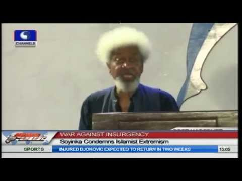 War Against Insurgency: Soyinka Condemns Islamist Extremism