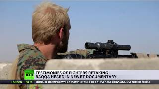 Road to Raqqa: RT Doc team films volunteer fighters retaking city from ISIS - RUSSIATODAY