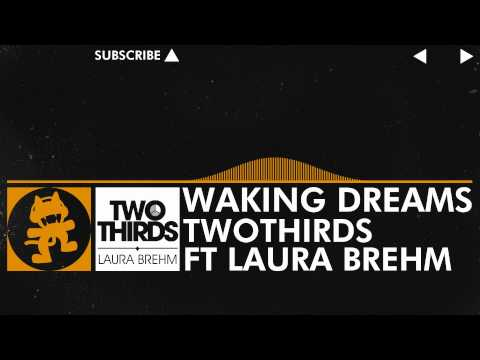 [House Music] - TwoThirds - Waking Dreams (feat. Laura Brehm) [Monstercat Release]
