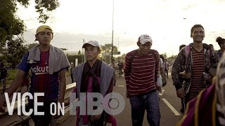 These Are The People Traveling To The U.S. On The Migrant Caravan | VICE on HBO (Bonus) - VICENEWS