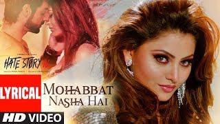 Lyrical: Mohabbat Nasha Hai | Hate Story IV | Neha Kakkar |Tony Kakkar | Karan Wahi |Urvashi Rautela - TSERIES