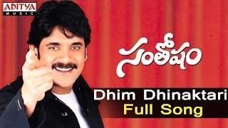 Dhim Dhinaktari Full Song ll Santhosham Songs ll Nagarjuna, Shreya, Gracy Singh - ADITYAMUSIC