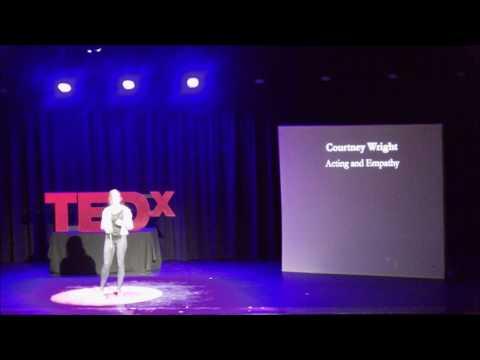 Acting and Empathy   Courtney Wright   TEDxCranbrookSchools