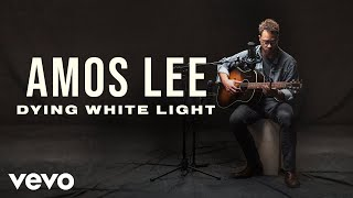 Amos Lee - Dying White Light Official Performance | Vevo - VEVO