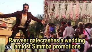 Ranveer gatecrashes a wedding amidst Simmba promotions - IANSLIVE