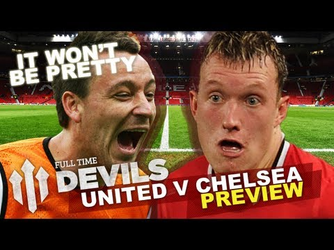 FullTimeDEVILS – Manchester United vs Chelsea | PREVIEW