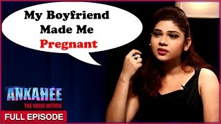 My Live-in Relationship Led To Unplanned Pregnancy | Ankahee - The Voice Within | Full Episode Ep #3
