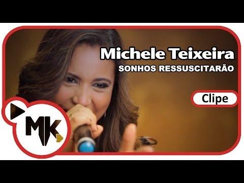 Michele Teixeira - Sonhos Ressuscitarão