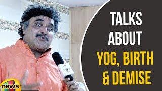 Yogi Ashwini Talks about Yog, Birth & Demise | Yogi Ashwini Foundation | Mango News - MANGONEWS