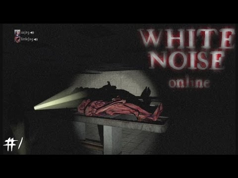 White Noise Online P1 w/Friends - Kryptonite, Dead body boners, & LOTS OF SCREAMS!!!