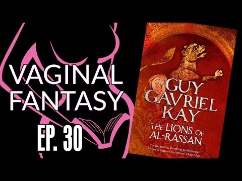 Vaginal Fantasy #30: Lions of Al Rassan