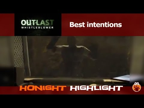 Outlast: Whistleblower - Best intentions