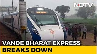 India's Fastest Train, Vande Bharat Express, Breaks Down Day After Launch - NDTV