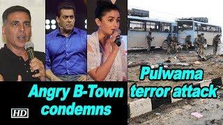 Pulwama terror attack: Angry B-Town condemns this 'cowardly' act - IANSLIVE