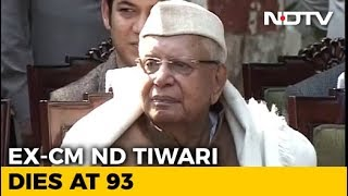 ND Tiwari, Former Uttarakhand Chief Minister, Dies On His 93rd Birthday - NDTV