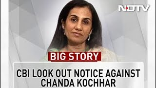 CBI Issues Look-Out Circular Against Chanda Kochhar In Videocon Case - NDTVPROFIT