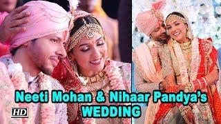 Neeti Mohan & Nihaar Pandya's WEDDING - IANSLIVE