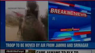 Paramilitary forces to be shifted through air from Jammu to Srinagar - NEWSXLIVE