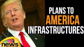 Donald Trump Reveals Out Plans To Overhaul America Infrastructures | Mango News - MANGONEWS