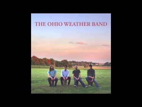 The Ohio Weather Band - The Wear On These Bones