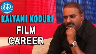 Kalyani Koduri About His Film Career - IDREAMMOVIES
