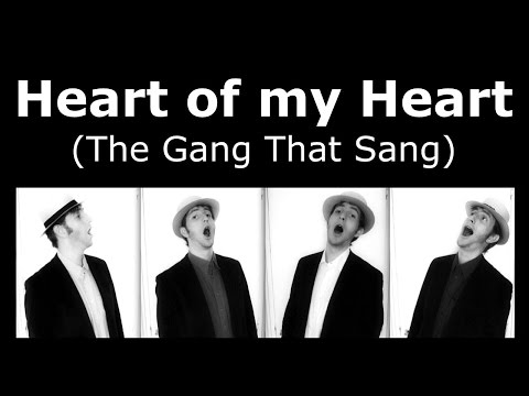 Heart Of My Heart - A CAPPELLA barbershop quartet one man multitrack - The Gang That Sang - Trudbol
