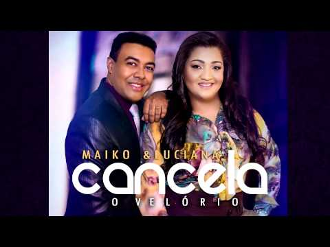 Maiko & Luciana   Cancela o Velório   Lancamento 2014