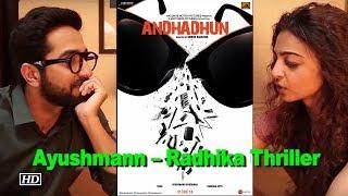 "First Look of ""ANDHADHUN"" | Ayushmann – Radhika Thriller - BOLLYWOODCOUNTRY"