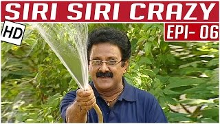 Siri Siri Crazy | Tamil Comedy Serial | Crazy Mohan | Episode 6 | Kalaignar TV