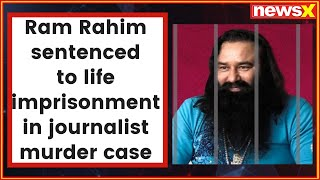 Ram Rahim Singh sentenced to life imprisonment jail in journalist murder case who exposed sex racket - NEWSXLIVE