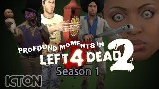 Profound Moments in Left 4 Dead 2 Season 1