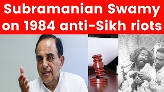 Subramanian Swamy reacts on 1984 anti-Sikh riots death penalty to convict, life term to another - NEWSXLIVE