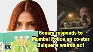 Sonam responds to Mumbai Police on co-star Dulquer's weirdo act - IANSINDIA