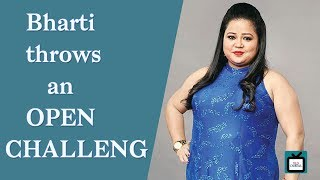 Bharti Singh throws an Open Challenge for the comedians; says she awaits tough competition - TELLYCHAKKAR