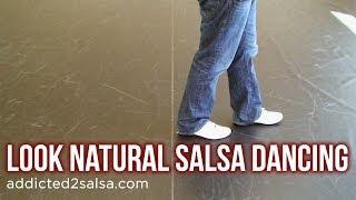 How to Look Natural Salsa Dancing