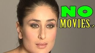 Is Kareena Kapoor not getting any movies in Bollywood ?