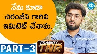 Subrahmanyapuram Movie Director Santhosh Jagarlapudi Interview Part #3 || Frankly With TNR - IDREAMMOVIES