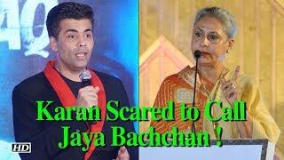 Karan Johar Scared to Call Jaya Bachchan ! But Why? - IANSLIVE